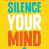 Silence Your Mind: Book Review