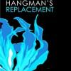 The Hangman's Replacement Quiz