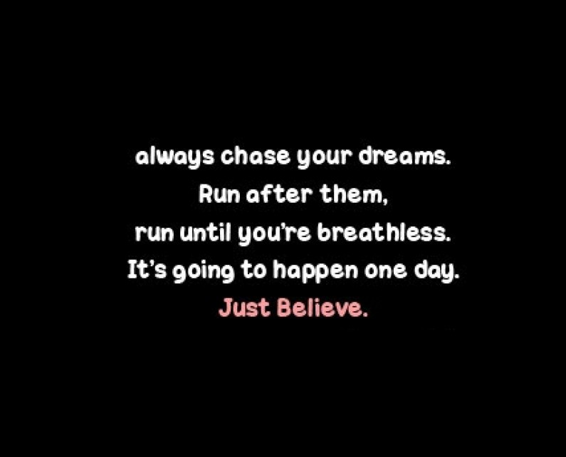 Chase Your Dreams & Believe