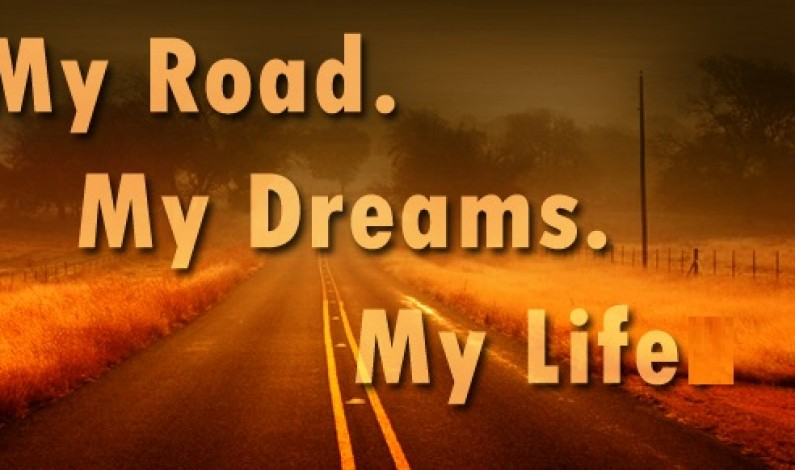 My Road My Dreams My Life