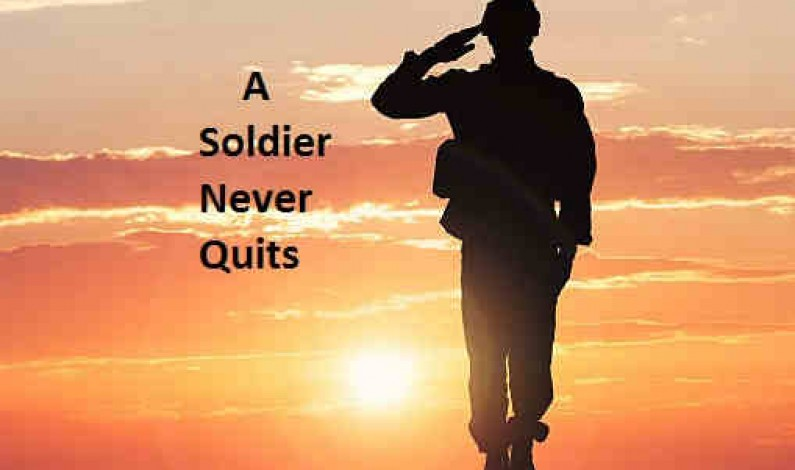 A Soldier Never Quits