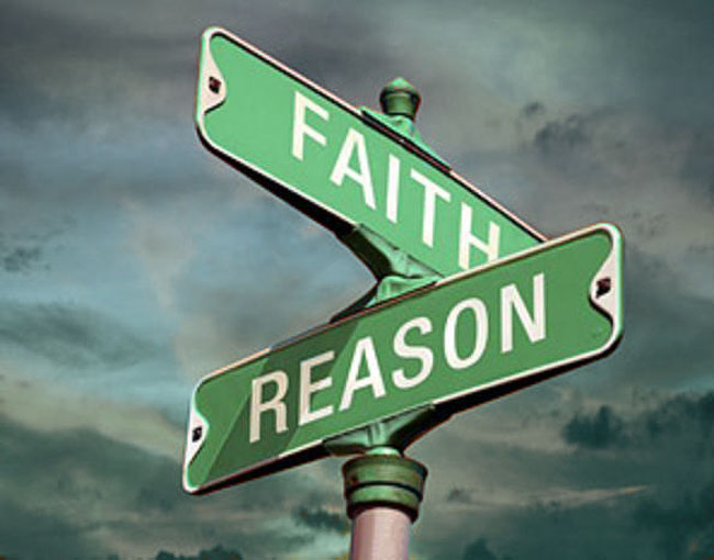 faith or reason 159 faith and science: though faith is above reason, there can never be any real discrepancy between faith and reason.